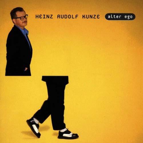 Heinz Rudolf Kunze - Alter Ego