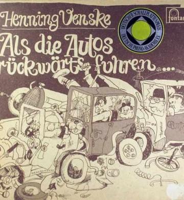 Henning Venske - Als die Autos rückwärts fuhren